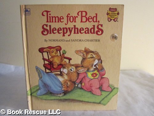 Time for Bed, Sleepyheads (0307119645) by Normand Chartier; Sandra Chartier