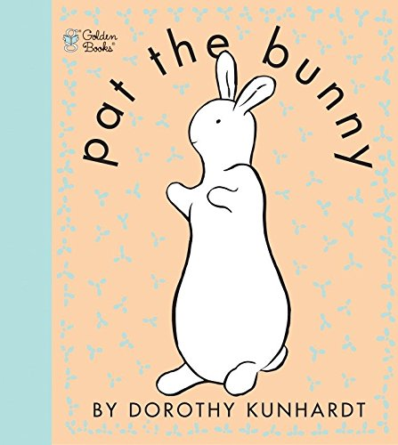 9780307120007: Pat the Bunny (Touch and Feel Book)
