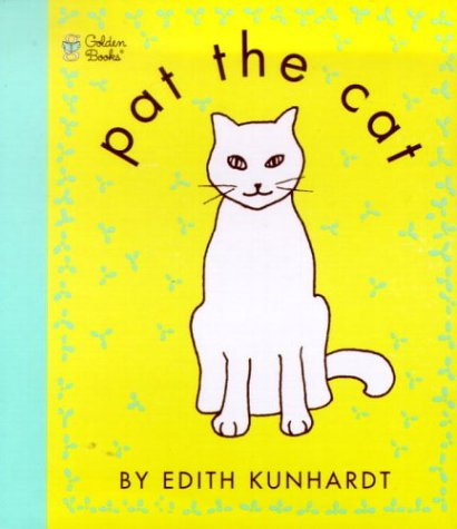 Pat the Cat (Pat the Bunny) (Touch-and-Feel): Edith Kunhardt Davis; Illustrator-Edith Kunhardt ...