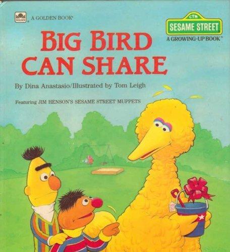 9780307120168: Big Bird Can Share (Sesame Street: A Growing-Up Book)
