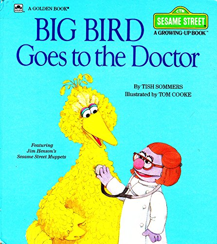 9780307120199: Big Bird Goes to the Doctor (Sesame Street: A Growing-Up Book)