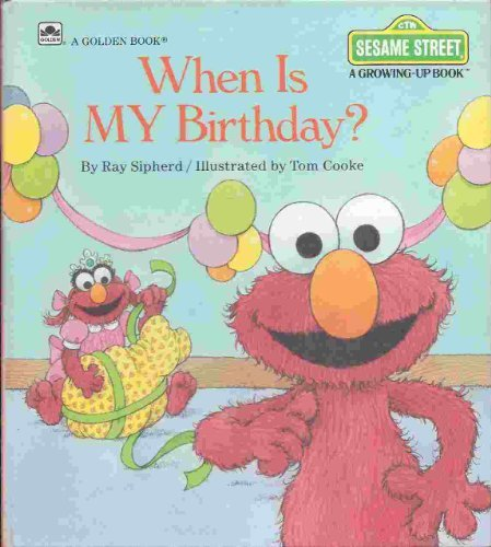 9780307120281: When Is My Birthday? (Sesame Street Growing Up)