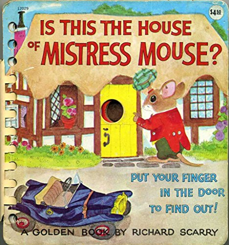 Is This the House of Mistress Mouse?: Scarry, Richard