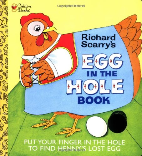 Egg in the Hole (Touch-and-Feel): Richard Scarry