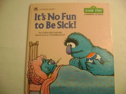 9780307120311: It's No Fun to Be Sick (Sesame Street, a Growing-Up Book)