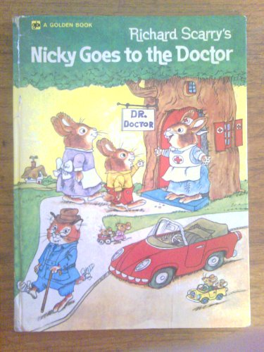 9780307120564: Richard Scarry's Nicky Goes To The Doctor