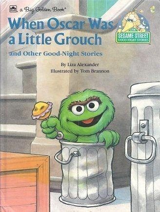 When Oscar Was A Little Grouch (Sesame Street Good-Night Stories) (9780307120939) by Liza Alexander