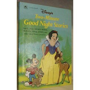 Disney's Two-Minute Good Night Stories (Two-minute stories) (030712181X) by Mary Packard; Bill Langley; Diana Wakeman