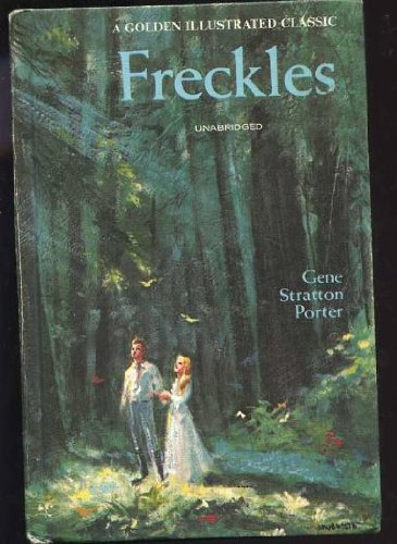 Freckles (A Golden Illustrated Classic): Gene Stratton Porter