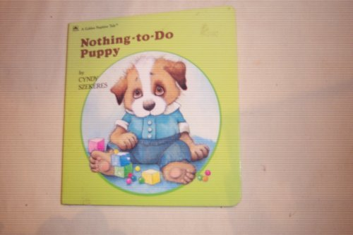 9780307122377: Nothing To Do Puppy (Bedtime Stories)