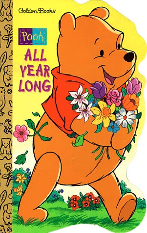9780307122605: Winnie-the-Pooh All Year Long (A Golden Sturdy Shape Book)