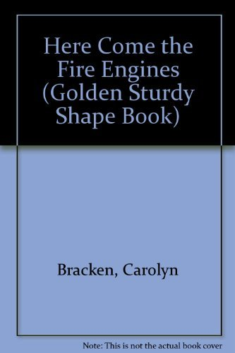 9780307122636: Here Come the Fire Engines (Golden Sturdy Shape Book)