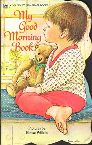 9780307122711: My Good Morning Book (Golden Sturdy Shape Books) (Golden Books)