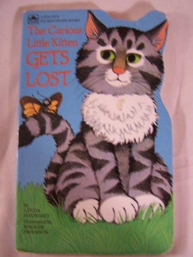 9780307122728: Curious Little Kitten Gets Lost (Golden Sturdy Shape Book)
