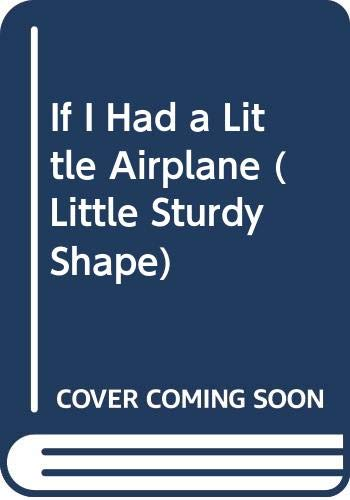 If I Had a Little Airplane (Little Sturdy Shape) (0307123065) by Larry Di Fiori