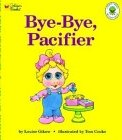 Bye-Bye, Pacifier (Golden Naptime Tales) (0307123308) by Louise Gikow; Tom Cooke