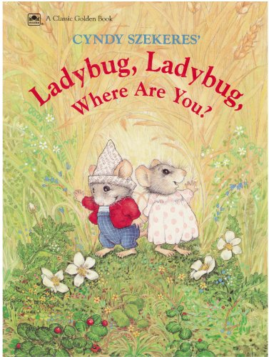 9780307123404: Cyndy Szekeres' Ladybug, Ladybug, Where are You? (A Classic golden book)