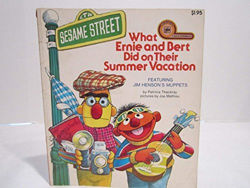 What Ernie and Bert Did on Their Summer Vacation (A Kid's Paperback) (0307123561) by Joseph Mathieu; Patricia Thackray