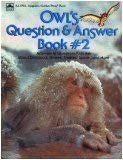 9780307124517: Owl's Question & Answer Book 2: Answers to Questions Kids Ask about Dinosaurs, Horses, Snakes, Space and More (Owl Magazine/Golden Press Book)