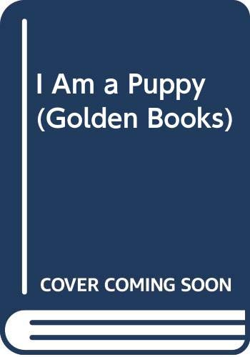 9780307124579: Cyndy Szekeres' I Am a Puppy (Golden Sturdy Book)