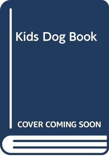 9780307124784: The Kids Dog Book