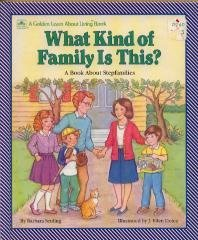 What Kind of Family Is This?: A Book About Stepfamilies (Golden Learn About Living Books) (0307124827) by Seuling, Barbara; Berk, Bernice