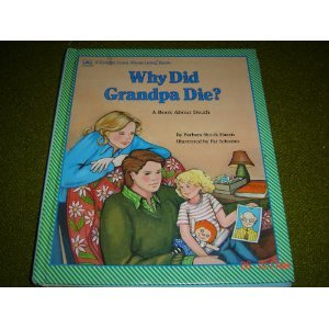 Why Did Grandpa Die?: A Book About Death (0307124843) by Hazen, Barbara Shook