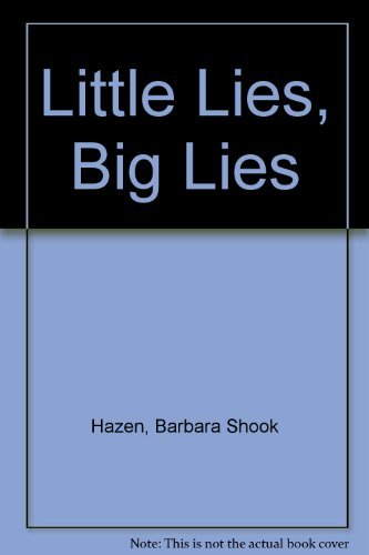 Little Lies, Big Lies (0307124924) by Barbara Shook Hazen