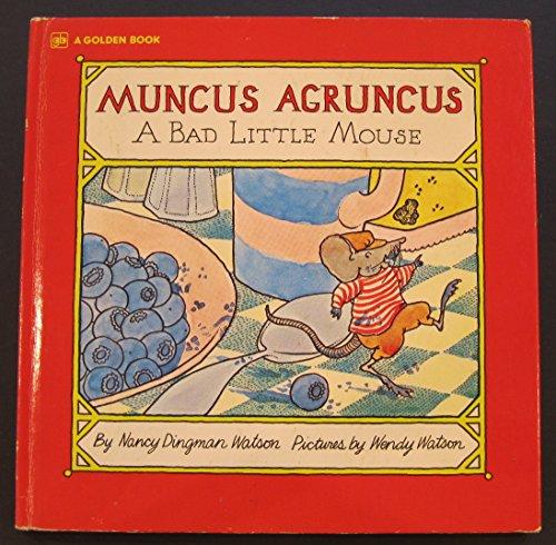 9780307125408: Muncus Agruncus, a bad little mouse