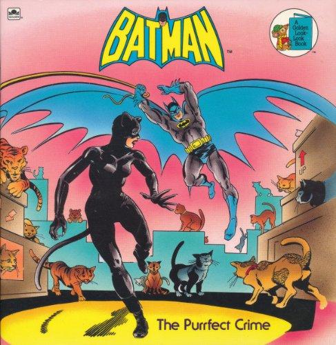 9780307126214: The Purrfect Crime: Batman (A Golden Look-Look Book)