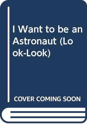 9780307126245: I Want to Be an Astronaut (Sesame Street)
