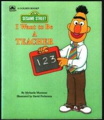 9780307126276: I Want to Be a Teacher (Sesame Street)