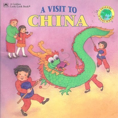A Visit To China (Friends Everywhere) (0307126331) by Benrei Huang