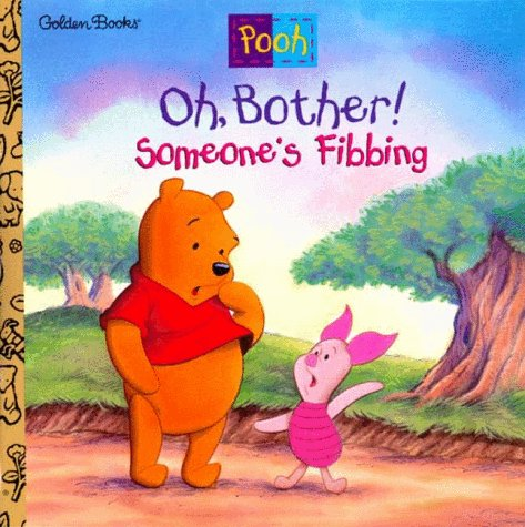 9780307126368: Oh, Bother! Someone's Fibbing! (Disneys Winnie the Pooh Helping Hands Book)