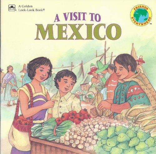 9780307126658: A Visit To Mexico (Golden Look-Look Book)
