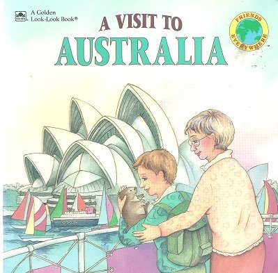 A Visit To Australia (Friends everywhere) (0307126668) by Benrei Huang