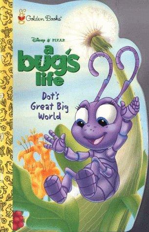 9780307127204: Dot's Great Big World (Disney's Bug's Life)