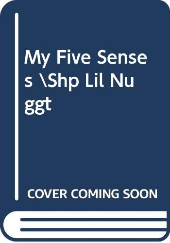My Five Senses \Shp Lil Nuggt (Shaped Little Nugget Book) (0307127451) by Golden Books