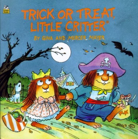 Trick or Treat, Little Critter (0307127915) by Mercer Mayer; Gina Mayer