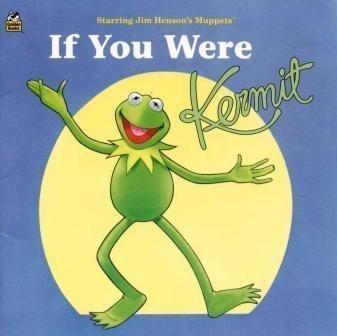 9780307128140: If You Were Kermit (Golden Books)