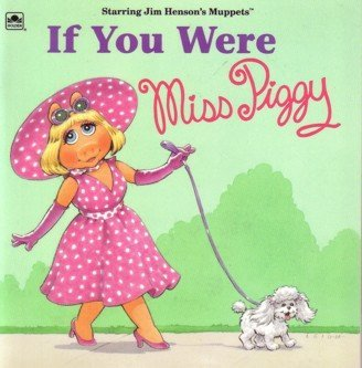 If You Were Piggy (Golden Books) (0307128156) by Tom Leigh