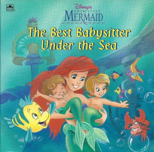 Disney's Little Mermaid: Best Babysitter Under the Sea (A Golden look-look book) (0307128180) by Korman, Justine