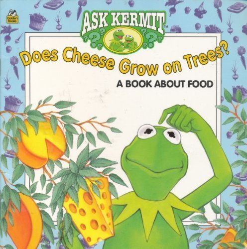 9780307128218: Does Cheese Grow on Trees?: A Book About Food (Ask Kermit)