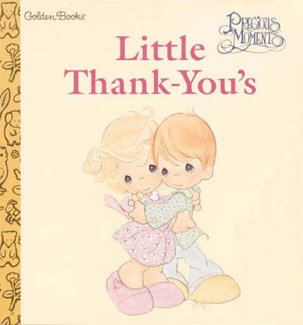 9780307128317: Precious Moments: Little Thank-You's (A Golden Books Naptime Tale)