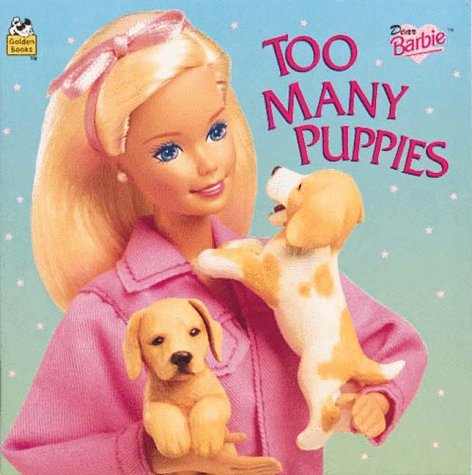 9780307128409: Dear Barbie: Too Many Puppies (Look-Look)