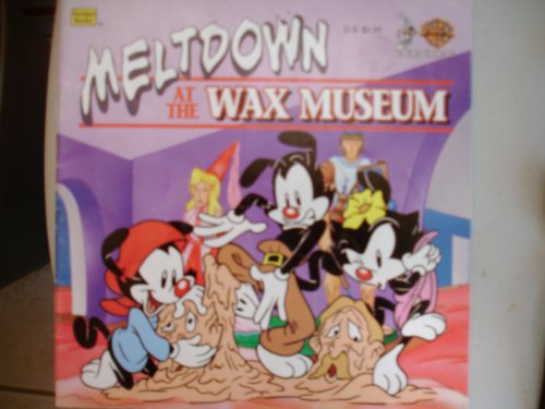 9780307128959: Meltdown at the Wax Museum (Animaniacs) (A Golden Look Look Book)