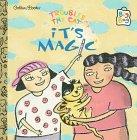 It's Magic : Troubles the Cat: Chevat, Richard;McKay, Sindy