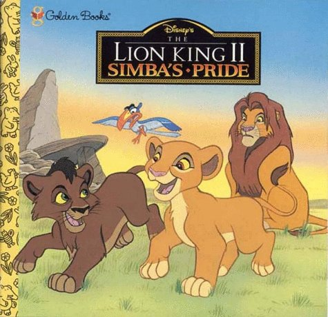 Simba's Pride: Disney's the Lion King II (Golden Books) (0307129640) by Eric Suben