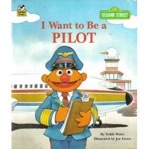 9780307131256: I Want to be a Pilot (Sesame Street I Want to Be Book)