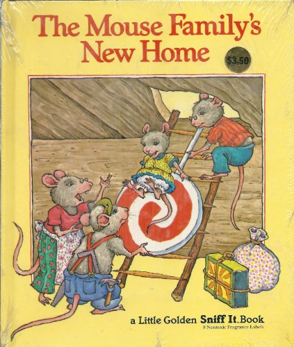 The Mouse family's new home (A Little golden sniff it book) (0307132048) by Edith Kunhardt